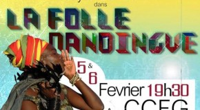 Découvrez ''La Folle Du Mandingue'' une création théâtrale de Sayon Bamba les 5 et 6 février au CCFG