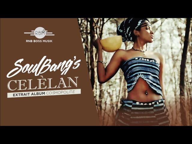 Audio : Soul Bang's étonne avec «Célélan» !