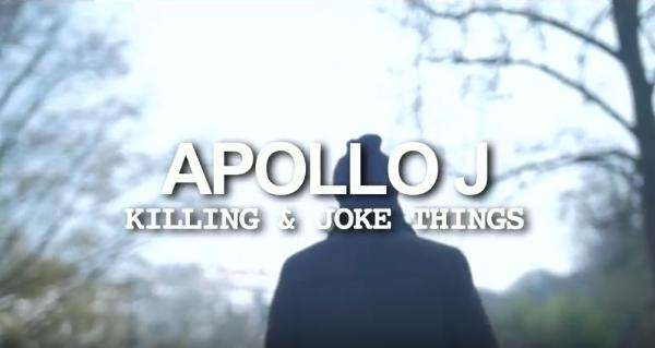 Apollo J dévoile le clip »Killing & Joke Things» !
